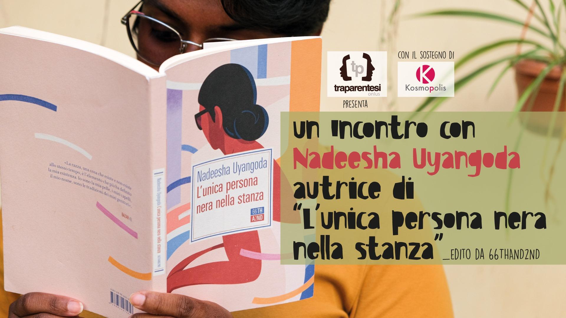"""Presentazione del libro """"L'unica persona nera nella stanza"""" con l'autrice Nadeesha Uyangoda"""